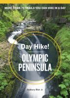 Day Hike! Olympic Peninsula : The Best Trails You Can Hike in a Day