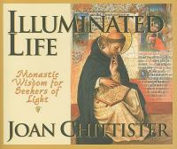 Illuminated Life : Monastic Wisdom for Seekers of Light