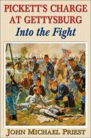 Into the Fight : Pickett's Charge at Gettysburg