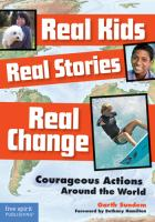 Real kids, real stories, real change : courageous actions around the world