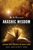 Do it yourself Akashic wisdom : access the library of your soul