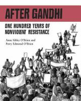 After Gandhi : one hundred years of nonviolent resistance
