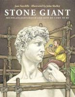 Stone giant : Michelangelo's David and how he came to be