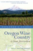 Explorer's Guide Oregon Wine Country : A Great Destination