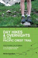 Day hikes & overnights on the Pacific Crest Trail : Southern California : from the Mexican Border to Los Angeles County