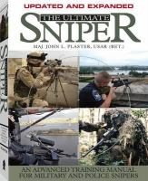 The ultimate sniper : an advanced training manual for military and police snipers