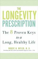 The longevity prescription : the 8 proven keys to a long, healthy life