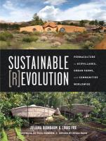 Sustainable revolution : permaculture in ecovillages, urban farms, and communities worldwide