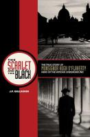 The scarlet and the black : the true story of Monsignor Hugh O'Flaherty, hero of the Vatican underground