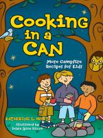 Cooking in a can : more campfire recipes for kids