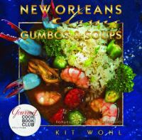 New Orleans classic gumbos & soups : recipes from favorite restaurants