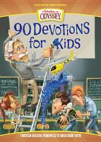 Adventures in Odyssey : 90 devotions for kids