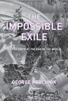 The Impossible Exile : Stefan Zweig at the end of the world