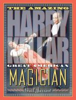 The amazing Harry Kellar : great American magician