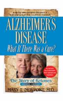 Alzheimer's disease : what if there was a cure? : the story of ketones