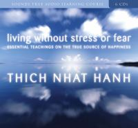 Living without stress or fear [essential teachings on the true source of happiness]