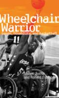 Wheelchair warrior : gangs, disability, and basketball