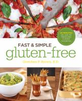 Fast & simple gluten-free : 30 minutes or less to fresh and classic favorites