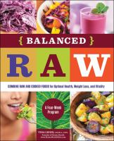 {Balanced} raw : combine raw and cooked foods for optimal health, weight loss, and vitality