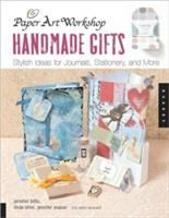 Handmade gifts : stylish ideas for journals, stationery, and more