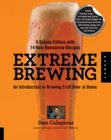 Extreme Brewing : A Deluxe Edition with 14 New Homebrew Recipes