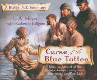 Curse of the blue tattoo [being an account of the misadventures of Jacky Faber, midshipman and fine lady]
