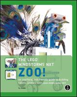 The LEGO MINDSTORMS NXT zoo! : an unofficial,  kid-friendly guide to building robotic animals with the LEGO MINDSTORMS NXT