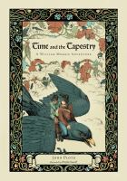 Time and the Tapestry : A William Morris Adventure