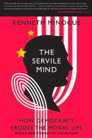 The servile mind : how democracy erodes the moral life