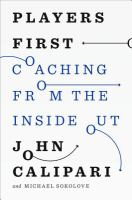 Players first : coaching from the inside out