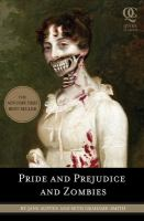 Pride and prejudice and zombies :   the classic Regency romance-- now with ultraviolent zombie mayhem