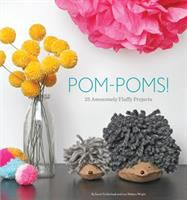 Pom-poms! : 25 awesomely fluffy projects