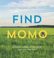 Find Momo : my dog is hiding in this book : can you find him?