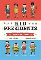 Kid presidents : true tales of childhood from America's presidents : stories