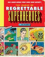 The League of Regrettable Superheroes : half-baked heroes from comic book history!