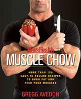 Men's health muscle chow : more than 150 easy-to-follow recipes to burn fat and feed your muscles