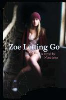 Zoe letting go : [a novel]