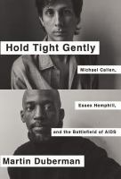 Hold tight gently : Michael Callen, Essex Hemphill, and the Battlefield of AIDS