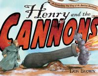 Henry and the cannons : an extraordinary true story of the American Revolution
