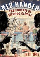 Red handed : the fine art of strange crimes