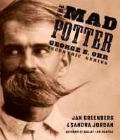 The mad potter : George E. Ohr, eccentric genius