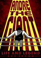Andre the Giant : life and legend