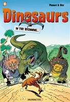 Dinosaurs. [#1, In the beginning...]