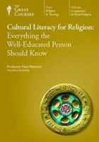 Cultural literacy for religion everything the well-educated person should know