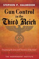 Gun control in the Third Reich : disarming the Jews and