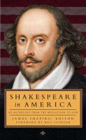 Shakespeare in America : an anthology from the revolution to now