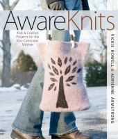 AwareKnits : Knit & Crochet Projects for the Eco-Conscious Stitcher
