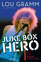Juke box hero : my five decades in rock 'n' roll