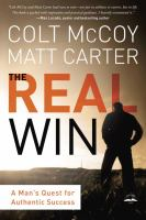 The real win : a man's quest for authentic success