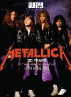 Metallica : 30 years of the world's greatest heavy metal band.